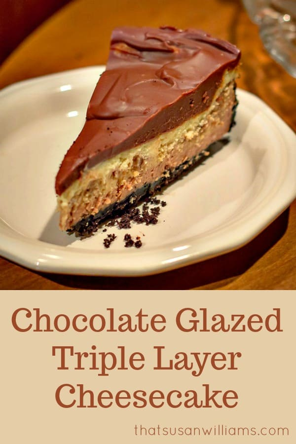 Chocolate Glazed Triple Layer Chocolate Cheesecake #cheesecake #holidaydessert #chocolate #ganache