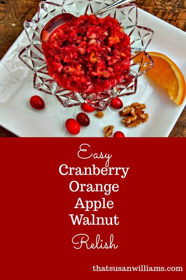 Easy Cranberry Orange Apple Walnut Relish is the easiest, quickest recipe you'll make for Thanksgiving or Christmas, but it's so delicious that it will become a family tradition. #cranberry #relish #easy