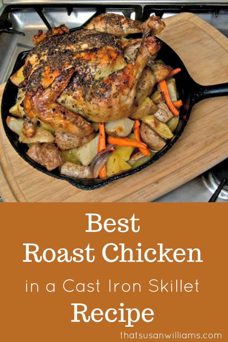 Best Roast Chicken in a Cast Iron Skillet has many innovative ideas, that take a simple Roast Chicken from Good, to GREAT. #chicken #roastchicken #oven #castiron #onepan