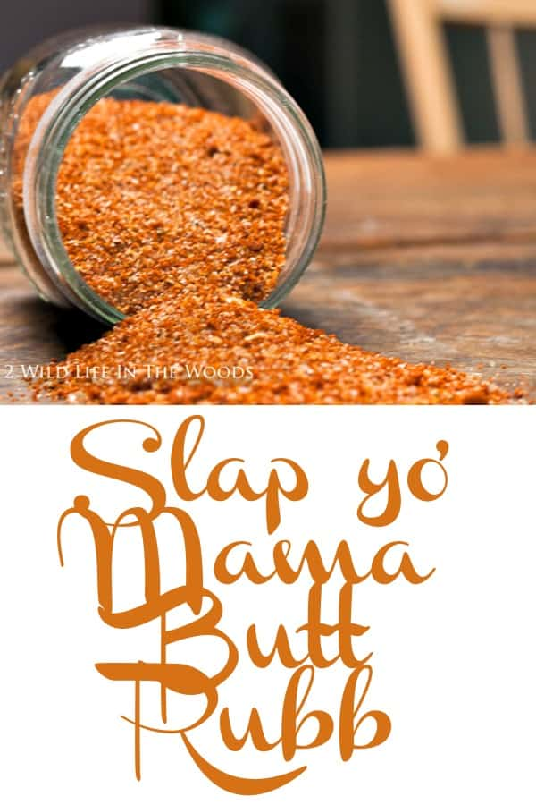 Slap yo' Mama Butt Rub is the perfect spice rub for pork or chicken. #ribs #pork #bbq #chicken #venison #recipe