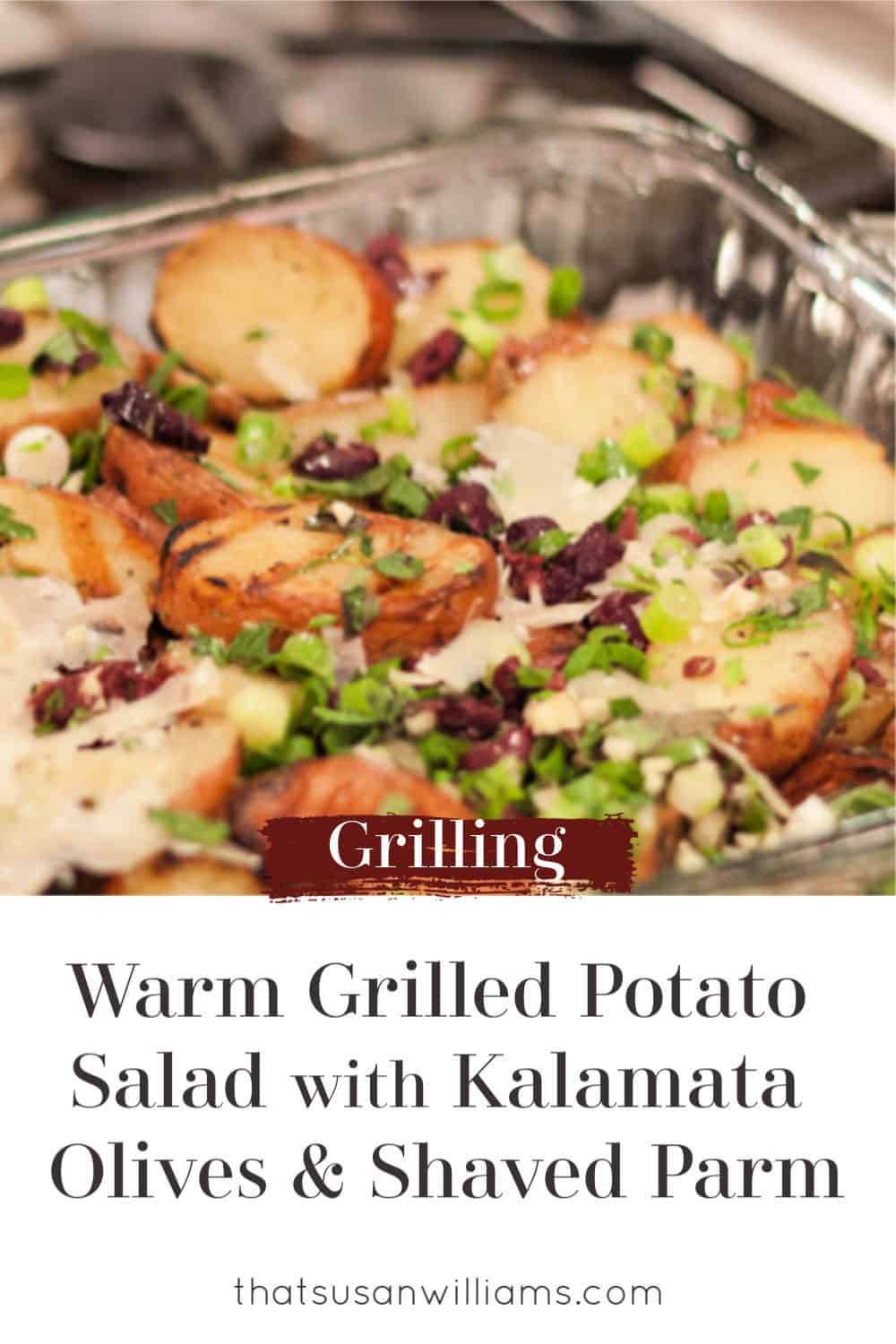 Warm Grilled Potato Salad with Kalamata Olives and Shaved Parm