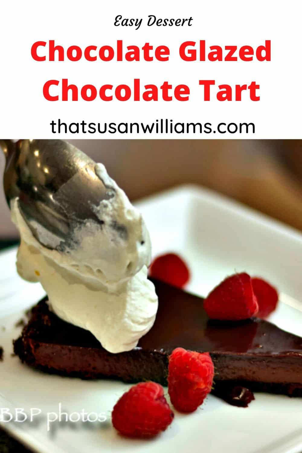 Easy and Delicious Chocolate Glazed Chocolate Tart