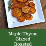 Maple Thyme Glazed Roasted Sweet Potatoes #meltingpotatoes #meltingsweetpotatoes #fallrecipes