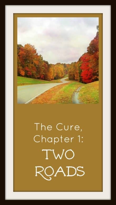The Cure, Chapter 1-Two Roads