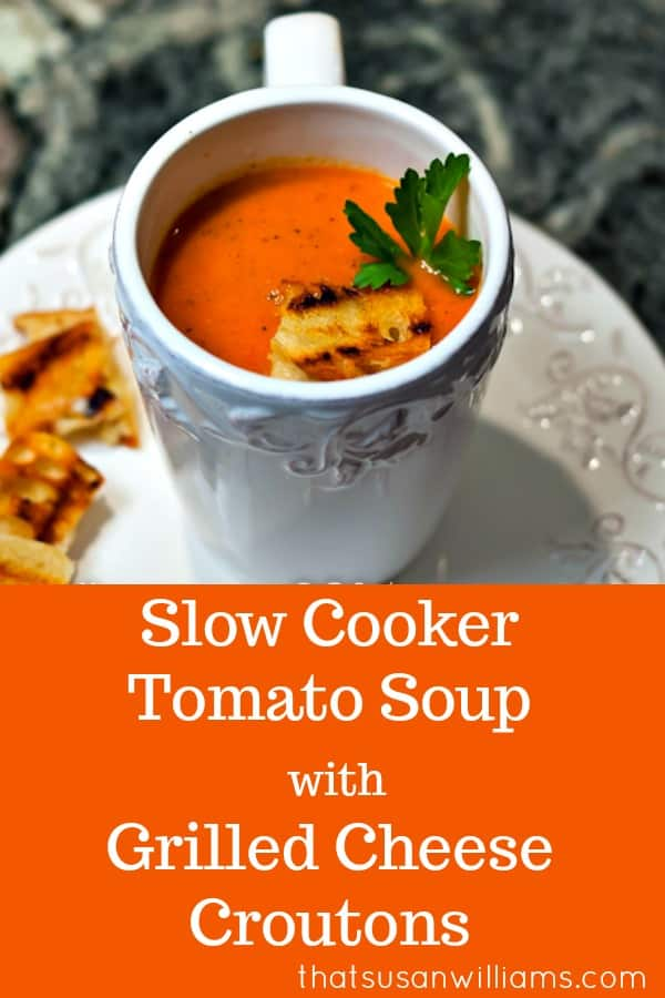 Slow Cooker Tomato Soup with Grilled Cheese Croutons is delicious comfort food, on a chilly day! #slowcooker #soup #tomatosoup #grilledcheese