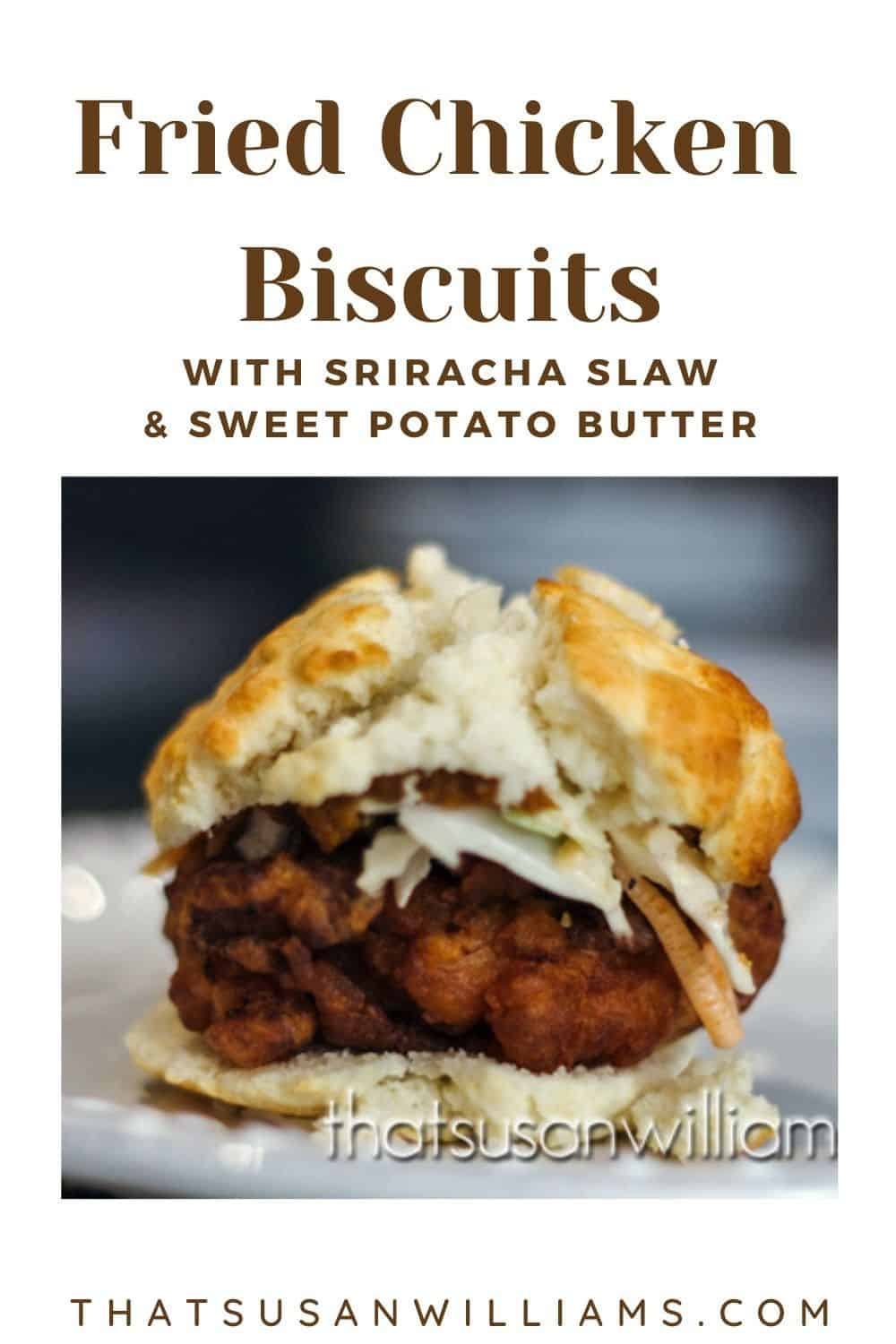 Fried Chicken Biscuits with Sriracha Slaw and Sweet Potato Butter