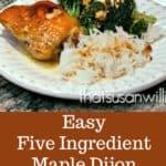Easy Five Ingredient Maple Dijon Chicken: a quick weeknight meal #chicken #easy #recipe #5ingredient #weeknightmeal