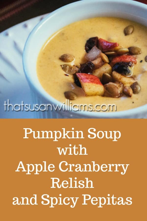 Pumpkin Soup with Apple-Cranberry Relish and Spicy Pepitas #pumpkin #pumpkinsoup #soup #fallsoup #fallrecipe