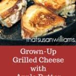 Best Gourmet Grown-Up Grilled Cheese Sandwich with Apple Butter #grilledcheese #gourmet #sandwich