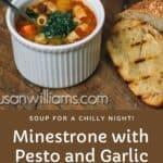 Minestrone with Pesto and Garlic Bruschetta