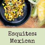 Espquites: Mexican Street Corn Side Dish