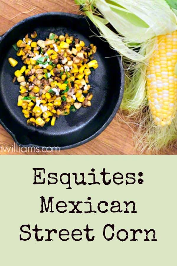 Esquites: Mexican Street Corn. A Fabulous Summer Side Dish #corn #freshcorn #freshcornrecipes #summer #potluck #sidedish