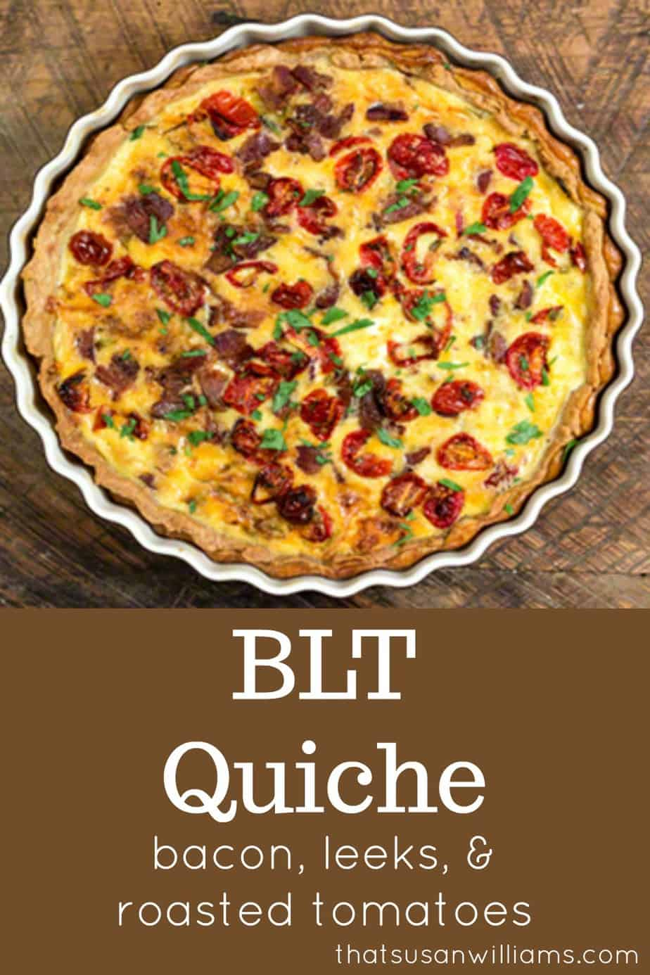A delicious quiche with bacon, sautéed leeks and roasted tomatoes.  #quiche bacon #BLT #roastedtomatoes