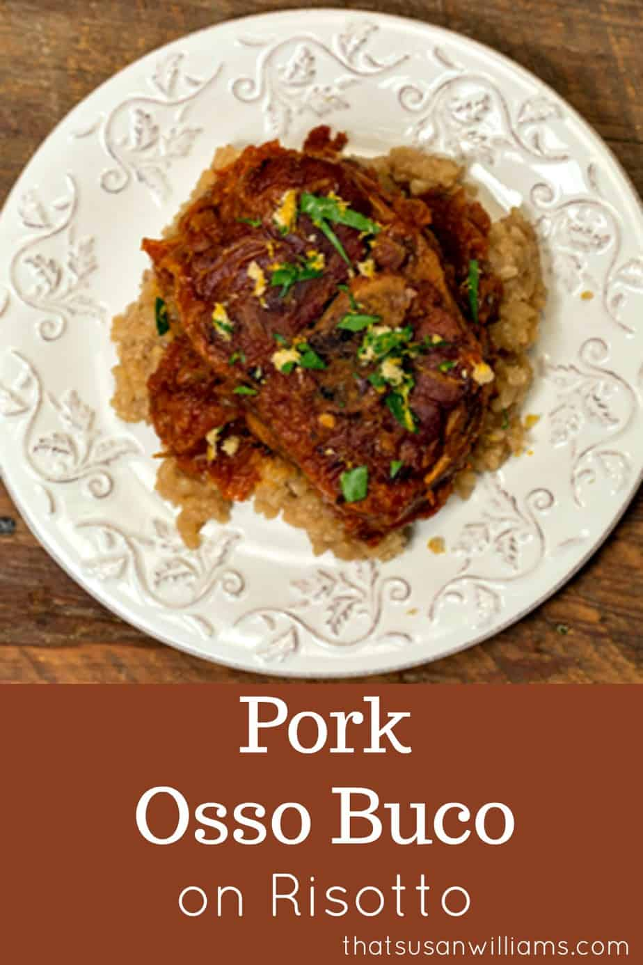 Pork Osso Buco is elegant comfort food. Braised pork shank bones, simmered in a delicious sauce, topped with a fresh gremolata, and served on risotto. #comfortfood #recipe #pork #braise