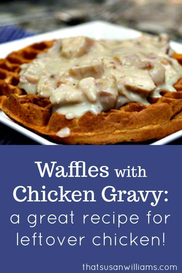 Waffles with Chicken Gravy #waffles #chickengravy #béchamelsauce #leftoverchicken #frugal