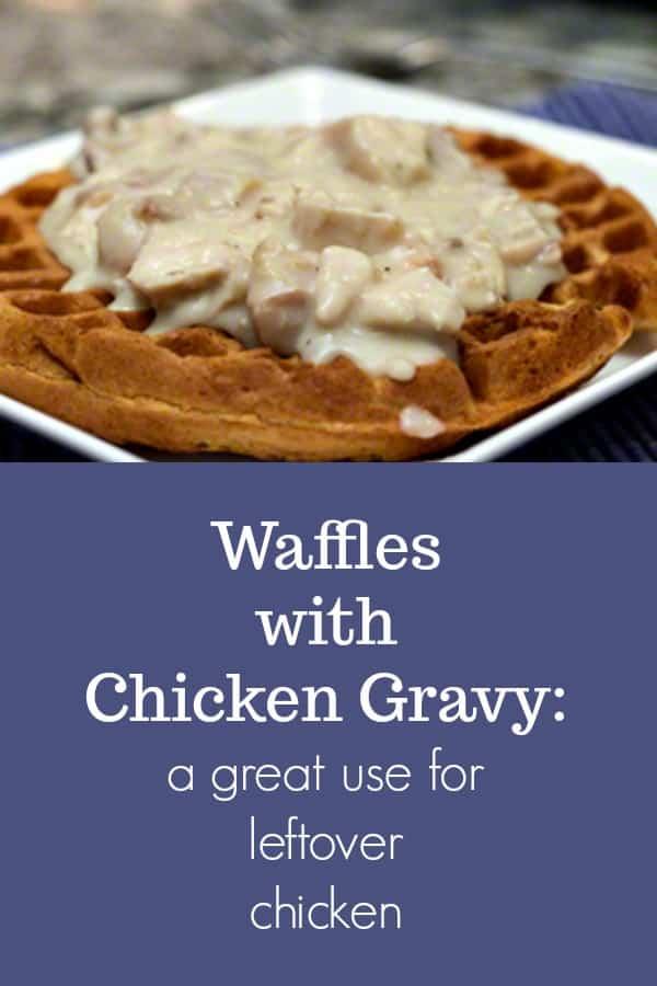 Waffles with Chicken Gravy #waffles #chickengravy #béchamelsauce #leftoverchicken #frugal