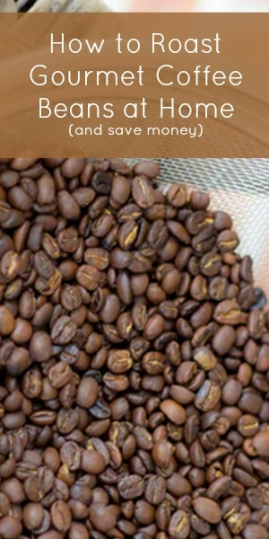 How To Roast Gourmet Coffee Beans at Home (and save money). Can you believe we do it in a WhirleyPop?#coffeebeans #roastcoffeebeans #greencoffeebeans #popcornpopper #DIY