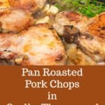 Looking for an easy weeknight meal that's absolutely delicious? Try my recipe for Pan Roasted Pork Chops in Garlic, Thyme, and Browned Butter. Learn the technique to making your pork chops juicy and flavorful, every time! Smithfield All Natural Fresh Pork Chops #ad #30minutemeal #easy #skillet #weeknightmeal