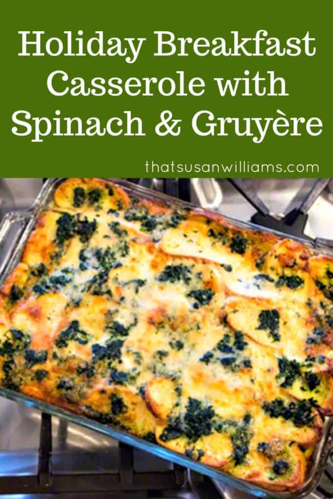 Holiday Breakfast Casserole with Spinach and Gruyère