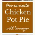 Homemade Chicken Pot Pie with Tarragon is the best use for leftover chicken I have found.
