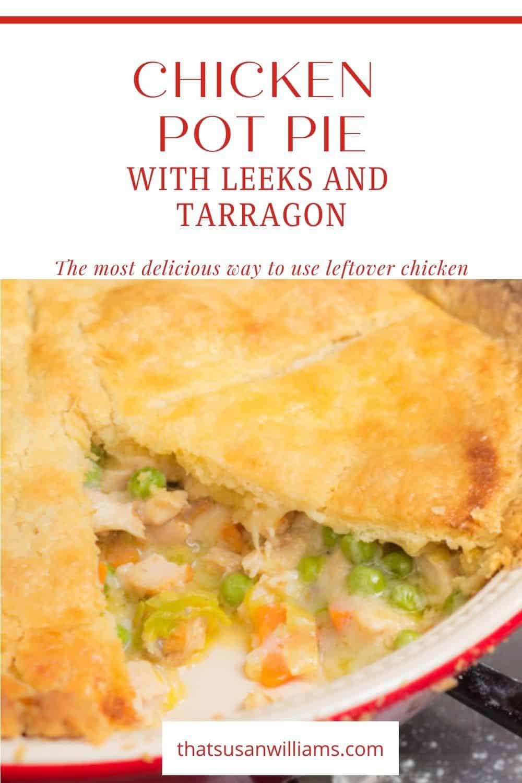 Chicken Pot Pie with Leeks and Tarragon