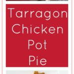 The very best way to use leftover chicken, Tarragon Chicken Pot Pie is the ultimate comfort food: creamy and delicious, with a buttery, flaky crust.