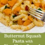 Pasta with Butternut Squash, Browned Butter, Pine Nuts & Sage