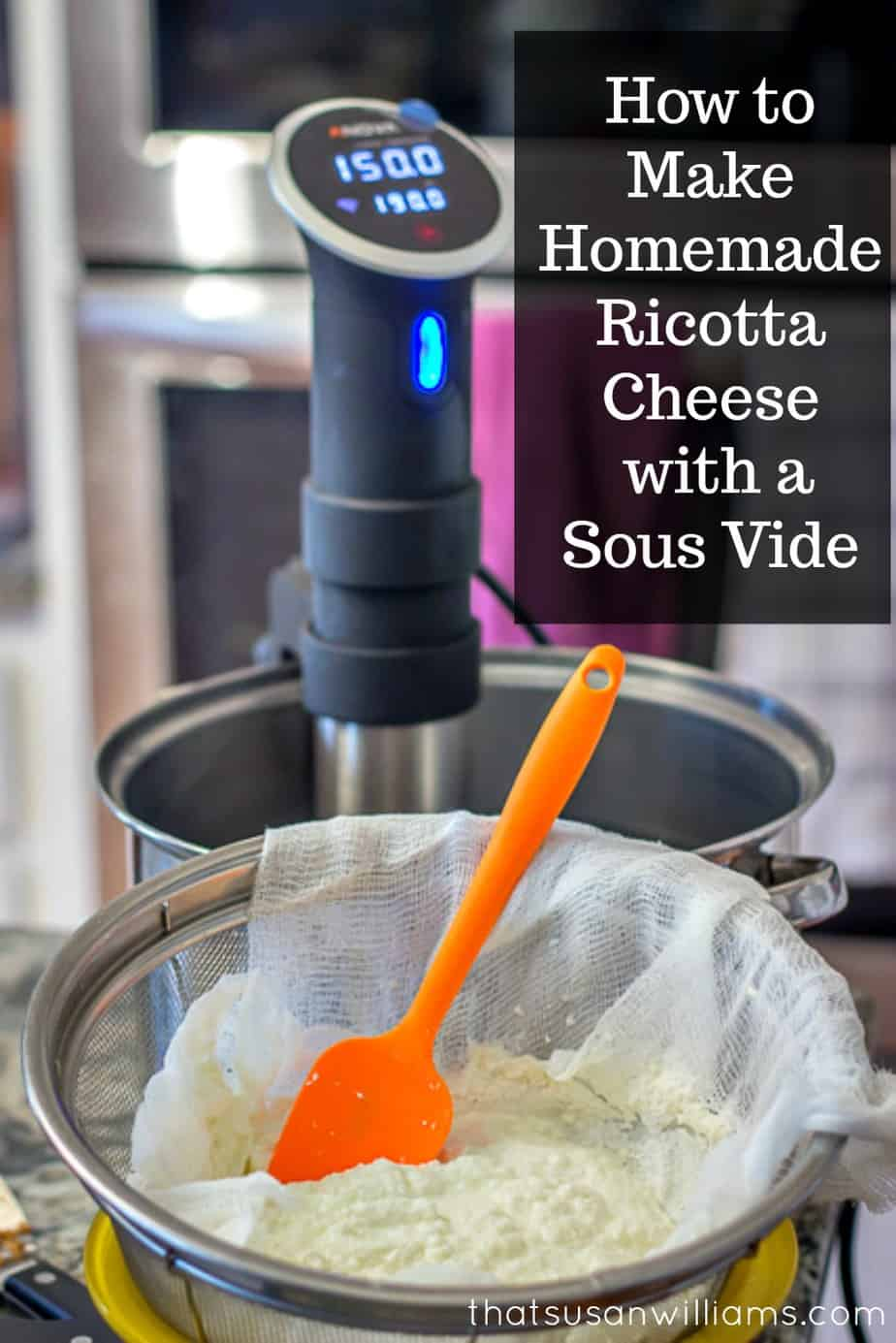 How to Make Homemade Ricotta Cheese with a Sous Vide #ricotta #sousvide #easy #homemade