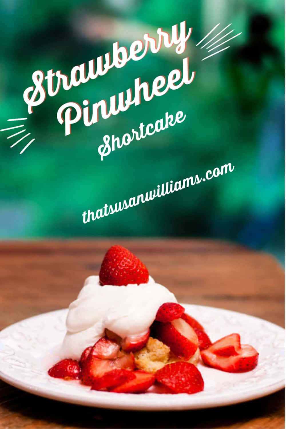 Strawberry Pinwheel Shortcakes